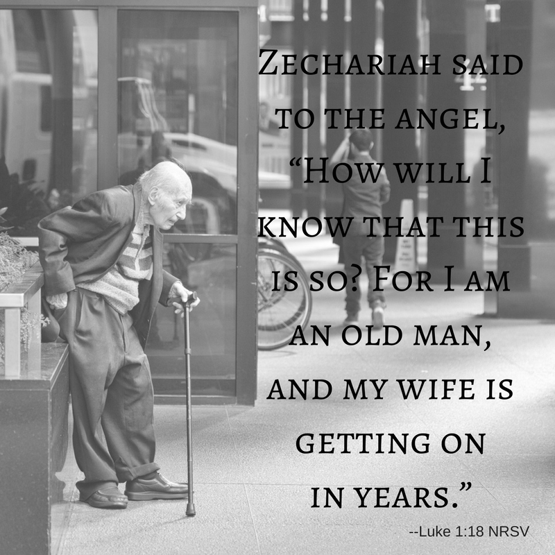 """Zechariah said to the angel, """"How will I know that this is so_ For I am an old man, and my wife is getting on in years."""".png"""